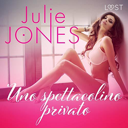 Diseño de la portada del título Uno spettacolino privato - Breve racconto erotico