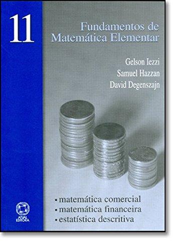 Fundamentos De Matemática Elementar. Matemática Comercial , Financeira , Estatística - Volume 11