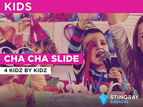 Cha Cha Slide in the Style of 4 Kidz By Kidz