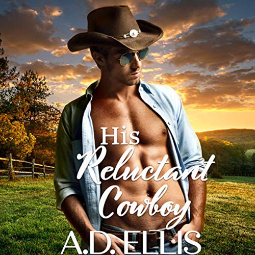 His Reluctant Cowboy Audiobook By A.D. Ellis cover art