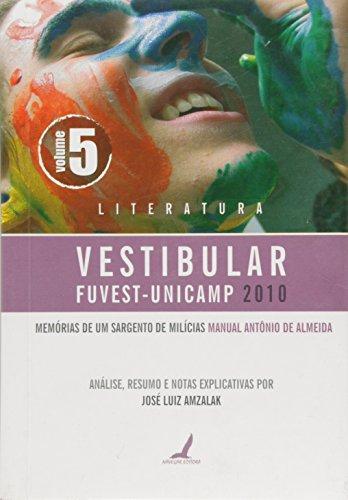 A Memórias De Um Sargento De Milícias - Literatura Vestibular Fuvest-Unicamp 2010nálise E Resumo - Volume 5