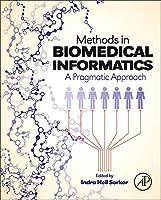Methods in Biomedical Informatics: A Pragmatic Approach