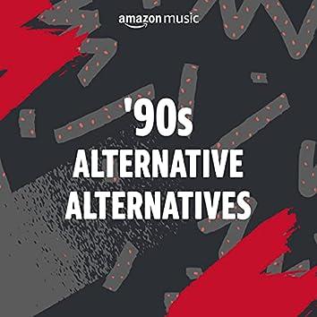 '90s Alternative Alternatives