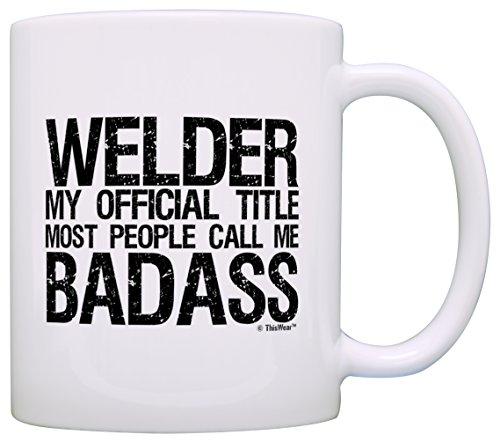 Welder Gifts Official Title Call Me Badass Dad Gift Coffee Mug