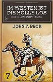 IM WESTEN IST DIE HÖLLE LOS, BAND 7: Drei Western-Romane in einem Band!