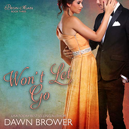 Won't Let Go Audiobook By Dawn Brower cover art
