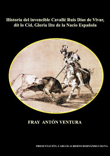 Historia del invencible caballero Rodrigo Díaz de Vivar, el Cid. (Spanish Edition)
