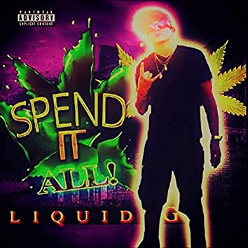 $pend It ALL