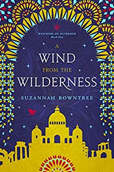 A Wind from the Wilderness (Watchers of Outremer Book 1) by [Suzannah Rowntree]