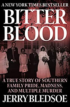 Bitter Blood  A True Story of Southern Family Pride Madness and Multiple Murder
