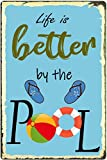 Life is Better by The Pool,8 X 12 Inch,Tin Sign Nostalgic Metal Sign Home Decor for Culb Bar Cafe