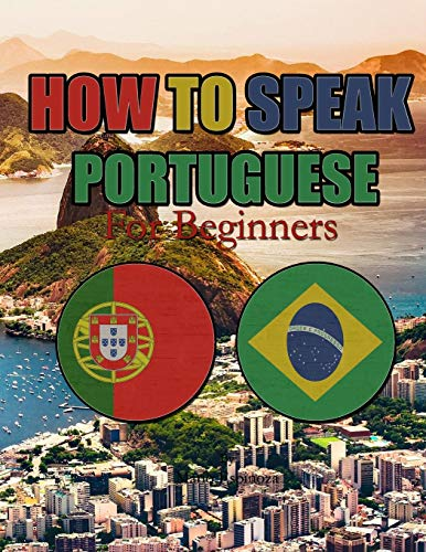 HOW TO SPEAK PORTUGUESE: For Beginners