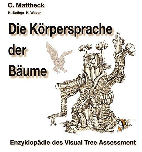 Die Körpersprache der Bäume: Enzyklopädie des Visual Tree Assessment