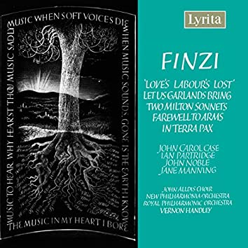 Finzi: Love's Labour's Lost - Let us garlands bring - 2 Sonnets - Farewell to Arms - In terra pax