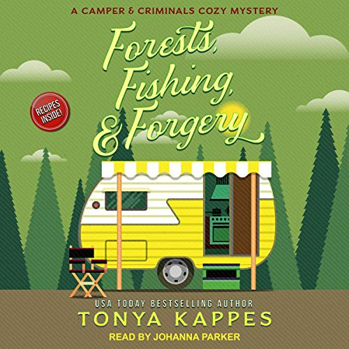 Forests, Fishing, & Forgery: Camper and Criminals Cozy Mystery Series, Book 3