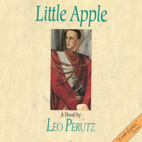 Little Apple                   By:                                                                                                                                 Leo Perutz                               Narrated by:                                                                                                                                 Ken Kliban                      Length: 7 hrs and 42 mins     Not rated yet     Overall 0.0