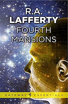Fourth Mansions (Gateway Essentials) by [R. A. Lafferty]