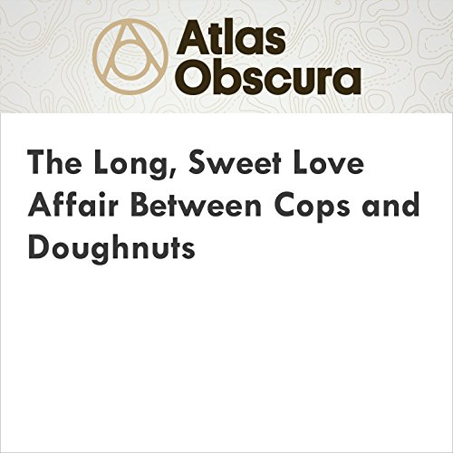 The Long, Sweet Love Affair Between Cops and Doughnuts audiobook cover art