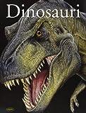 I dinosauri. Ediz. illustrata...