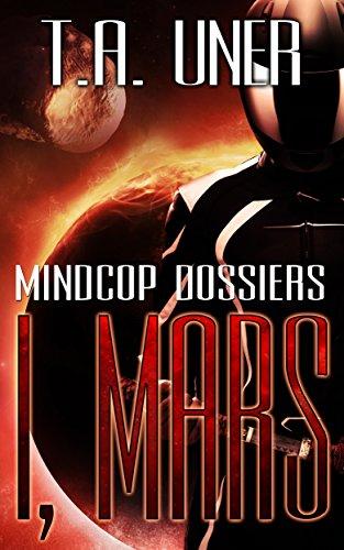 I, Mars (Mindcop Dossiers Book 2) (English Edition)
