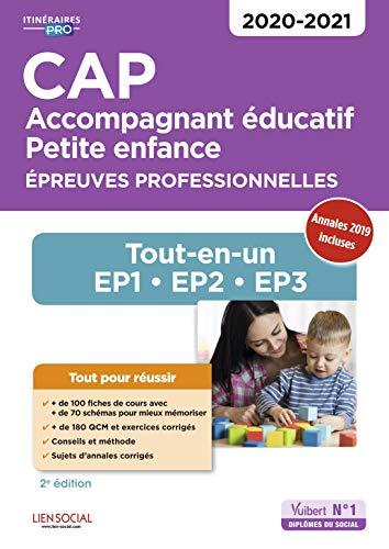 CAP Accompagnant éducatif petite enfance - Epreuves professionnelles - Tout-en-un pour réussir les EP1, EP2 et EP3 2020-2021