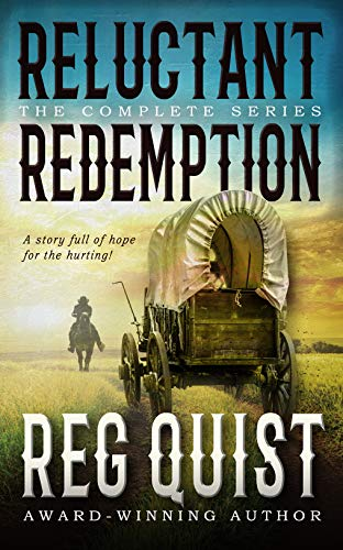 Reluctant Redemption: The Complete Series: A Christian Western Series by [Reg Quist]