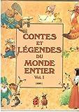 Contes et Légendes du Monde entier Vol 1