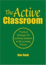 The Active Classroom: Practical Strategies for Involving Students in the Learning Process