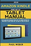 Amazon Kindle Fire HD 10 Tablet Manual: Advanced Kindle Fire HD 10 User Guide to Master your Fire HD 10 Like a Pro in 2018