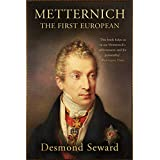 Metternich: The First European (English Edition)