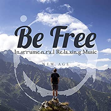 Be Free - Instrumental Relaxing Music
