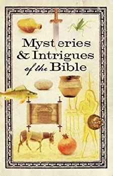 Mysteries & Intrigues of the Bible by [Howard Books]