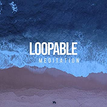 # Loopable Meditation