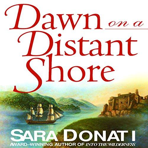 Dawn on a Distant Shore: A Novel