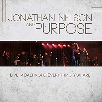 Jonathan Nelson and Purpose Live in Baltimore Everything You Are
