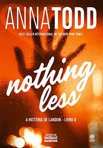 Nothing Less: A história de Landon - Livro II por [Anna Todd]