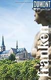 DuMont Reise-Taschenbuch Franken: Reiseführer plus Reisekarte. Mit individuellen Autorentipps und vielen Touren.