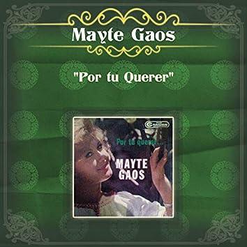 """Mayte Gaos """"Por tu Querer"""""""