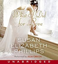 By Susan Elizabeth Phillips What I Did for Love: A Novel (Unabridged) [Audio CD]