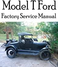 Model T Ford Factory Service Manual: Complete illustrated instructions for all operations
