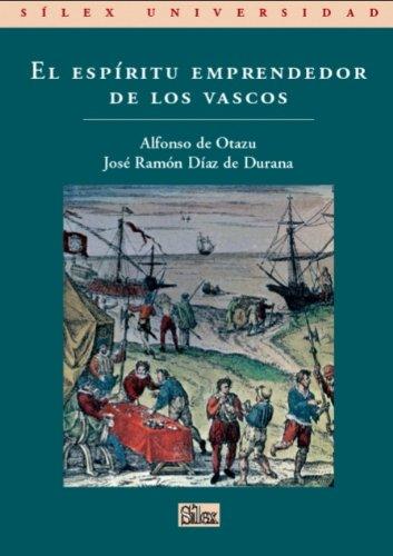 El espíritu emprendedor de los vascos (Silex Universidad) (Spanish Edition)