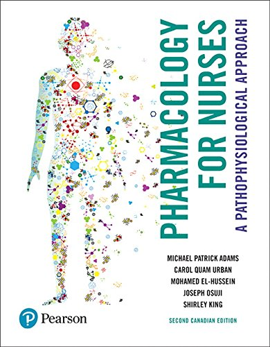 Pharmacology for Nurses: A Pathophysiological Approach, Second Canadian Edition (2nd Edition)