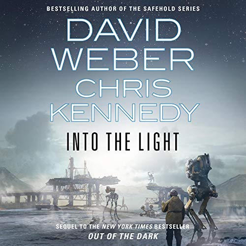 David Weber and Chris Kennedy Into the Light Out of the Dark, Book 2