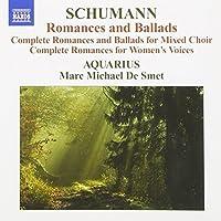 Complete Ballads & Romances for Mixed Choir by ROBERT SCHUMANN (2007-08-28)