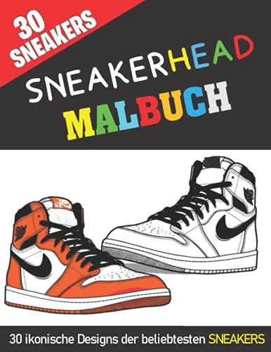 Sneakerhead Malbuch ( 30 sneakers ) ( 30 ikonische Designs der beliebtesten SNEAKERS ): Eine Sammlung der beliebtesten und bekanntesten ... Erwachsene für Entspannung und Kreativität.