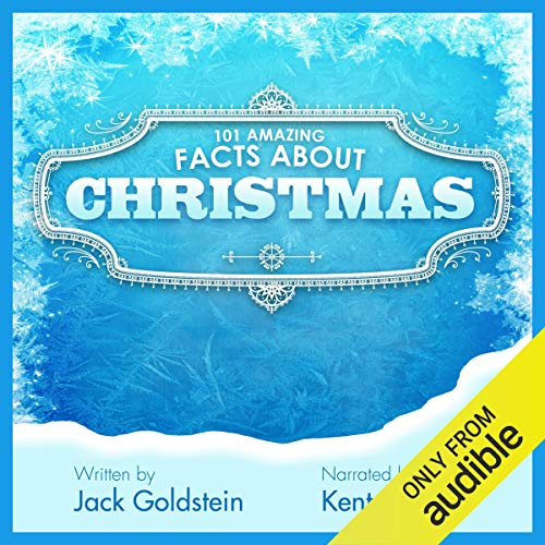 101 Amazing Facts About Christmas                   By:                                                                                                                                 Jack Goldstein                               Narrated by:                                                                                                                                 Kent Harris                      Length: 1 hr and 16 mins     Not rated yet     Overall 0.0