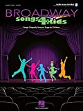 Broadway Songs for Kids: Songs Originally Sung on Stage by Children