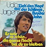 Zieh' den Kopf aus der Schlinge, Bruder John Udo Jürgens