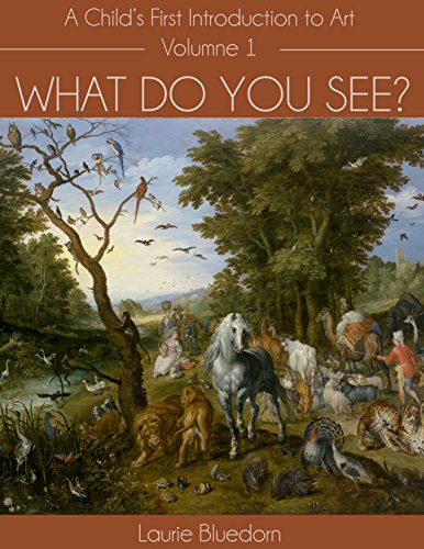 What Do You See? A Child's First Introduction to Art, Volume One (English Edition)