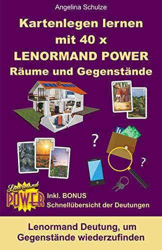 Kartenlegen lernen mit 40x LENORMAND POWER Räume und Gegenstände: Lenormand Deutung, um Gegenstände wiederzufinden (Kartenlegen lernen - Lenormand Power 9)